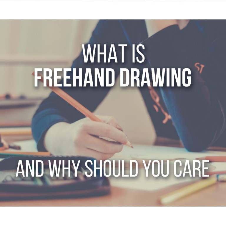 What is Freehand Drawing and Why Should You Care? Read more about this helpful technique!