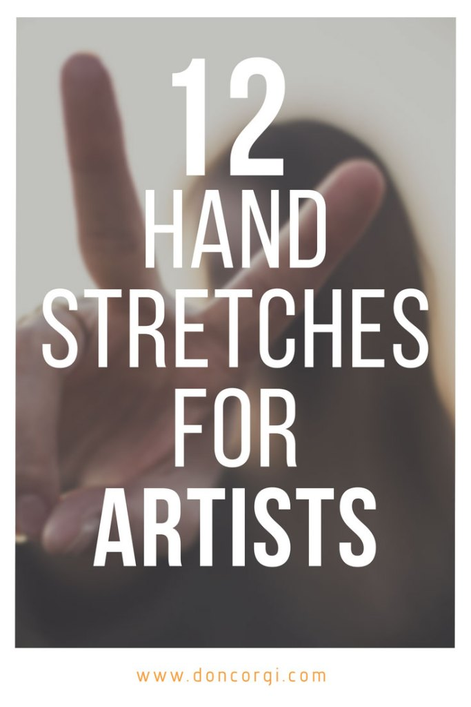 12 Hand Stretches For Artists - Prevent and Relieve pain when drawing! - by Don Corgi