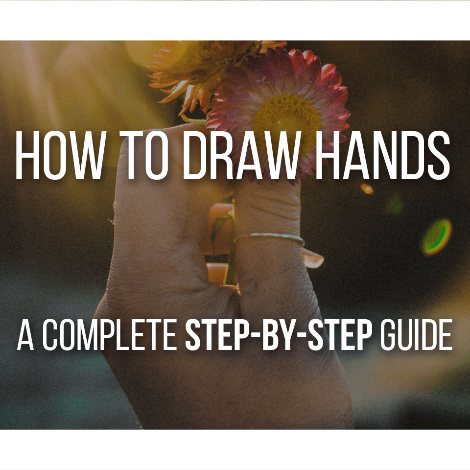 The Complete Step by Step Guide on how to draw Hands. Draw Hands easily and Quickly.