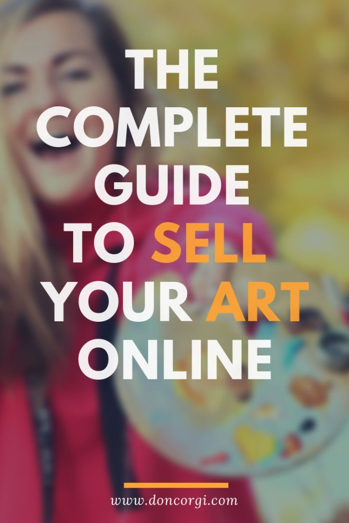 Sell Your Art Online, learn how to make money with your artwork in several ways!