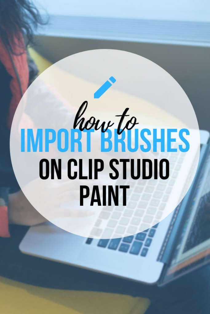How To Import Brushes In Clip Studio Paint - The easy way to get your brush in CSP!