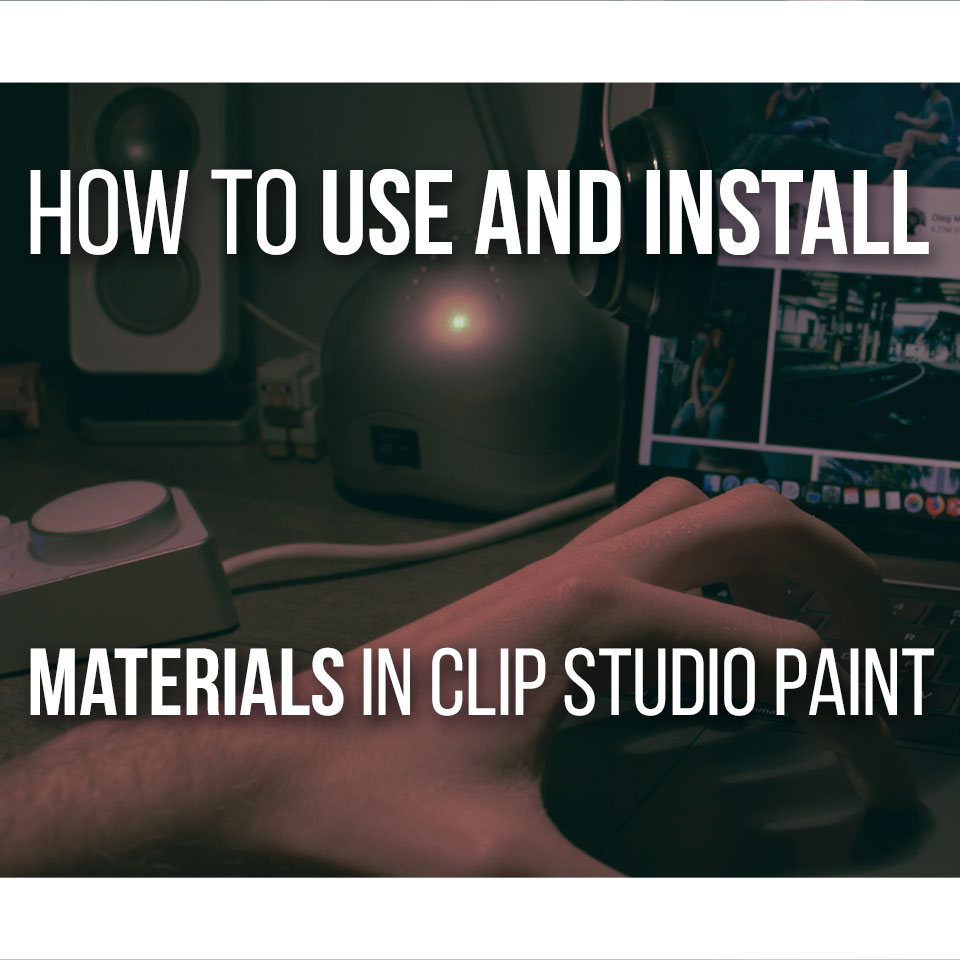 How To Install And Use Materials In Clip Studio Paint - Complete guide to use materials in clip studio paint!