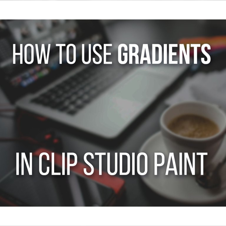 How To Use Gradients And Gradient Maps In Clip Studio Paint easily!