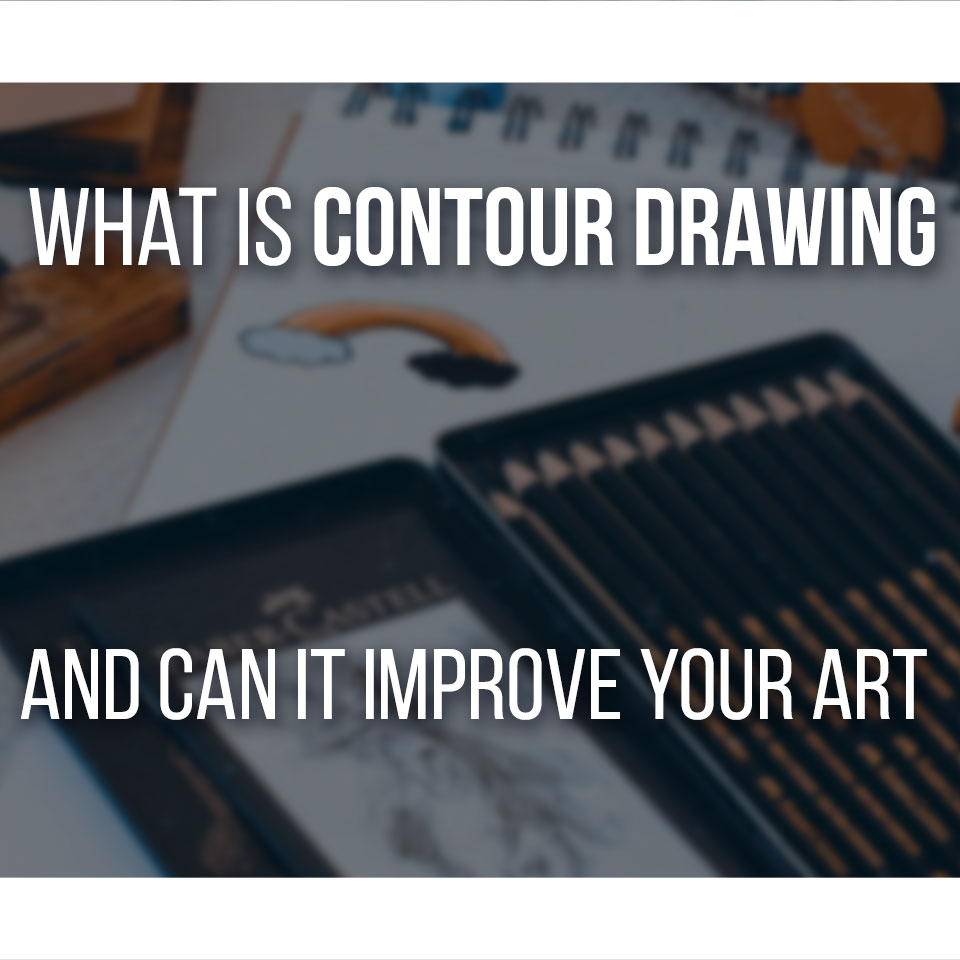 What Is Contour Drawing And how you can use it to improve your artwork!