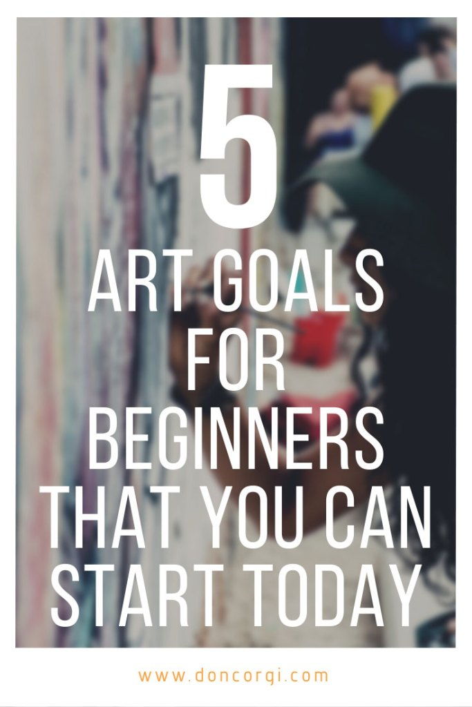 5 art goals for beginners that you can start today, pinterest cover