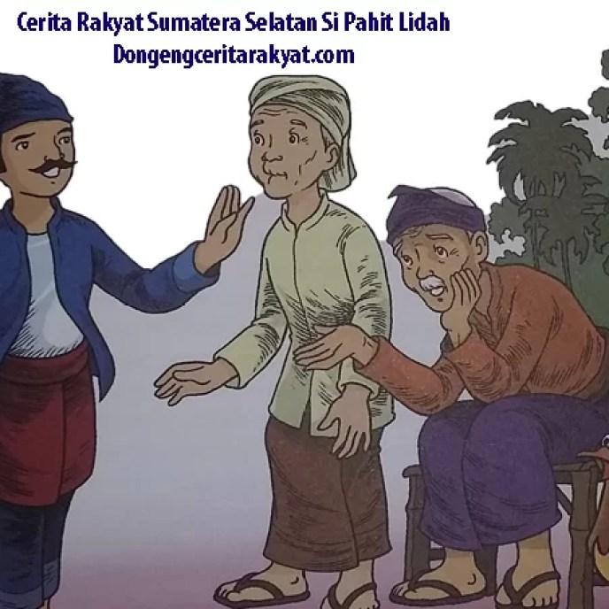 Cerita Rakyat Sumatera Selatan Legenda Si Pahit Lidah