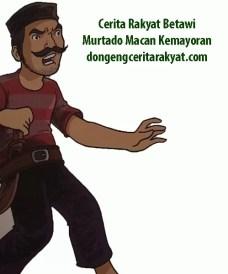 Cerita Rakyat Betawi Murtado Macan Kemayoran