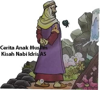 Cerita Anak Muslim Kisah Nabi Idris AS