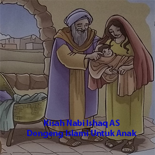 Kisah Nabi Ishaq AS Dongeng Islami Untuk Anak