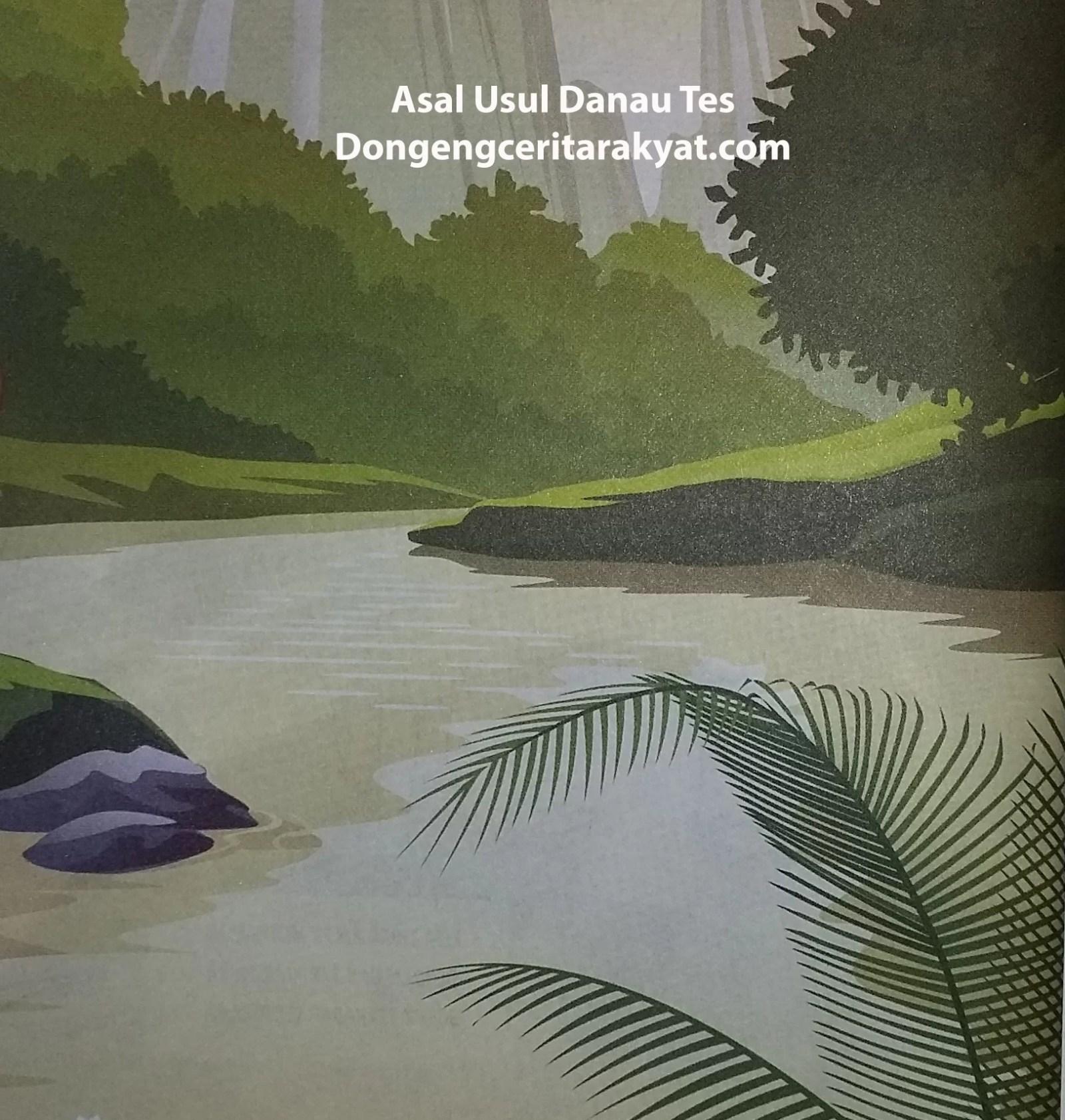Cerita Rakyat Bengkulu Asal Mula Danau Tes