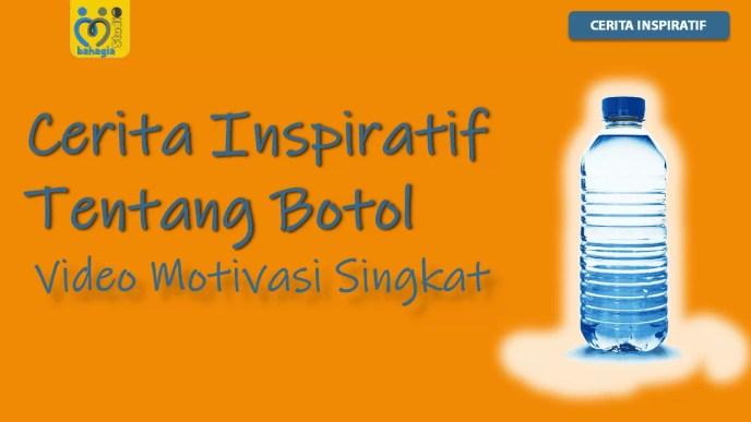Cerita Inspiratif Tentang Botol Video Motivasi Singkat