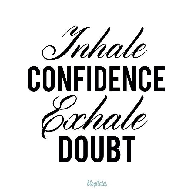 Inhale-confidence-Exhale-doubt