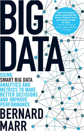 Big Data Using smart big data analytics and metrics to make better decisions and improve performance