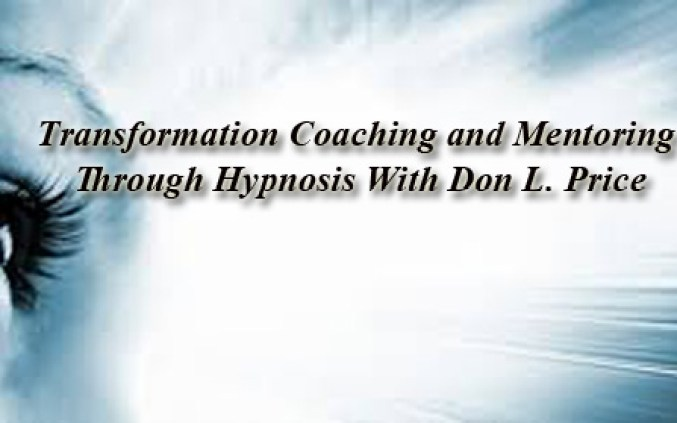 Transformation Coaching and Mentoring Through Hypnosis With Don L. Price