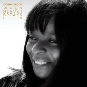 Donna Akodu - When Heaven Breaks In