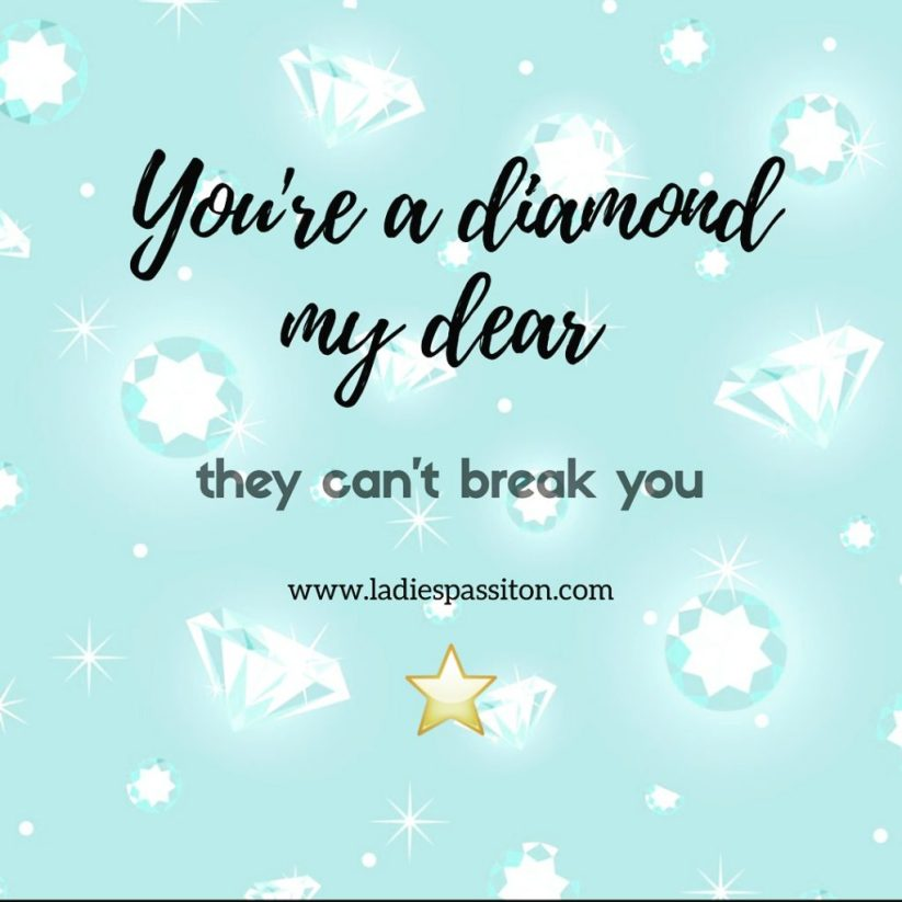 You're a Diamond My Dear/ Quotes