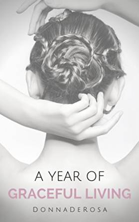 A Year of Graceful Living by Donna DeRosa