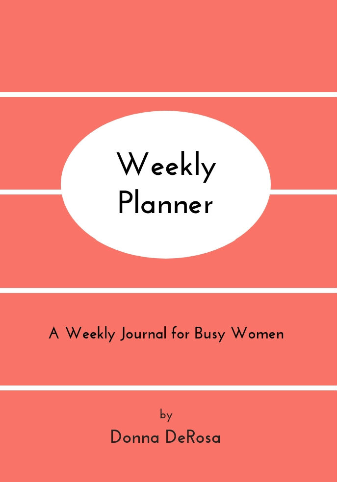 Weekly Planner by Donna DeRosa