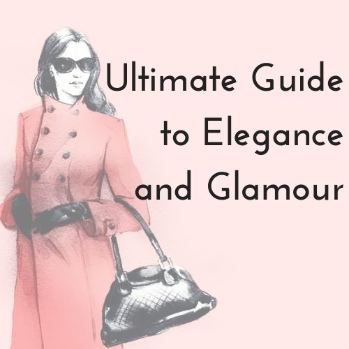 Ultimate Guide to Elegance and Glamour