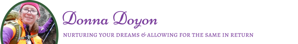 Donna Doyon - Nurturing dreams and allowing for the same in return