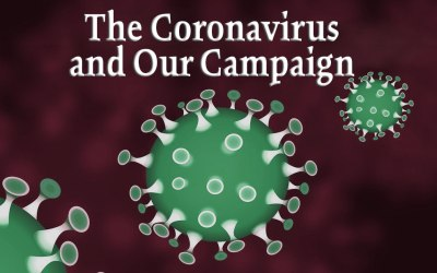 The Coronavirus and Our Campaign