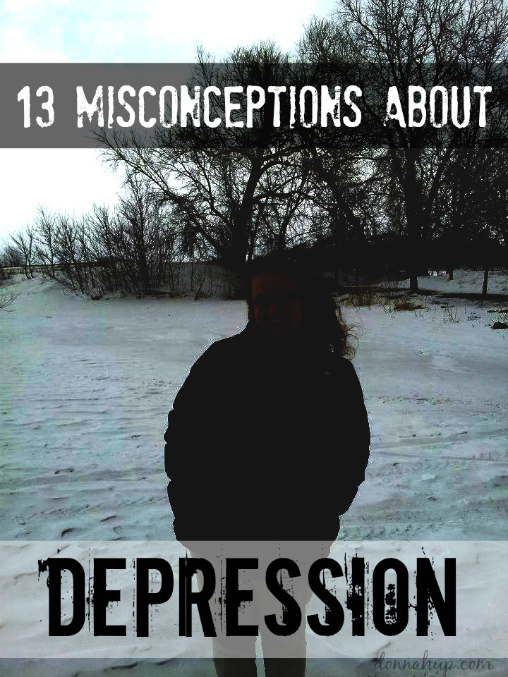 13 Misconceptions about Depression #ThisIsDepression #YouAreNotAlone
