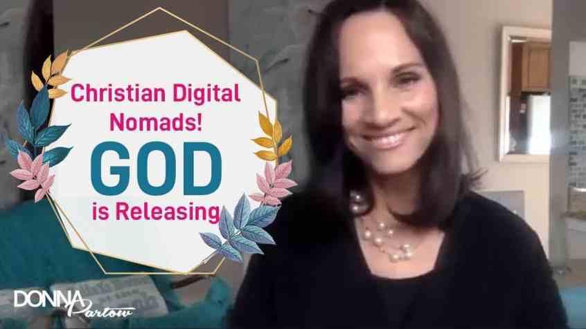 Christian Digital Nomads!  God is Releasing
