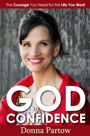 God Confidence: The Courage You Need for the Life You Want by Donna Partow |  Book Review Wanted