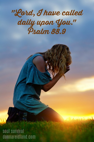Crying Out to God - LORD, I have called daily upon You, Psalm 88.9.