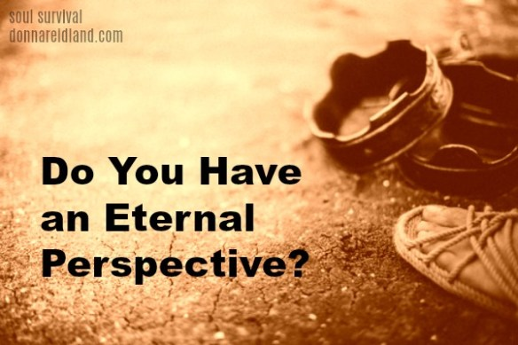 Do You Have an Eternal Perspective?