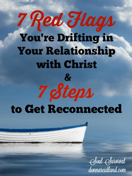 7 Red Flags You're Drifting in Your Relationship with Christ
