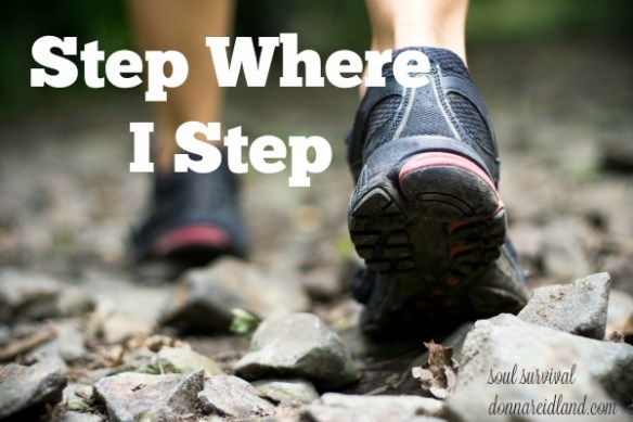 Step Where I Step -