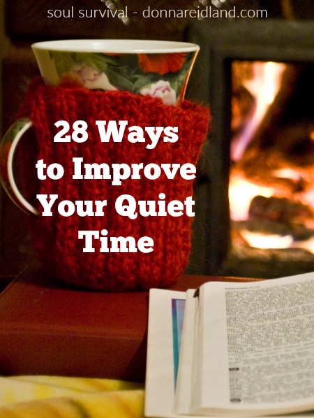 28 Ways to Improve Your Quiet Time - As we start a new year many of us have made a fresh commitment to read more of our Bible, pray more, and in general, have a more effective quiet time. While there is no right way or wrong way to do that, there are some things we might consider to make our time with God more spiritually profitable and enjoyable.