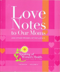 Love Notes to our Moms and other Women of Influence