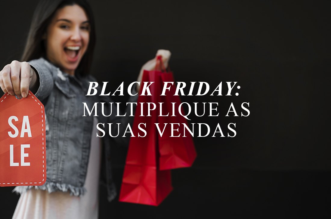 Black Friday: Multiplique as suas vendas de lingerie
