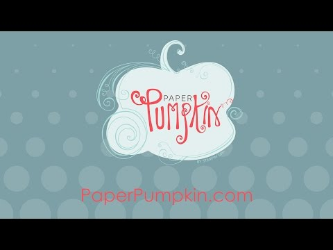 Have you tried Paper Pumpkin Yet?? What are you waiting for?