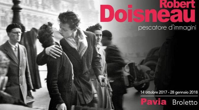 Le mostre più belle: Robert Doisneau – Pescatore di immagini