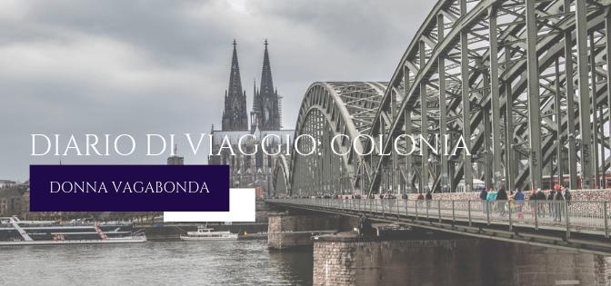 Diario di viaggio: Colonia – Giorno 1