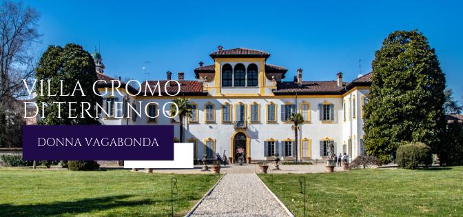 I luoghi della storia: Villa Gromo di Ternengo