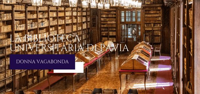 I Luoghi della Storia: la Biblioteca Universitaria di Pavia
