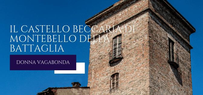 I luoghi della storia: il Castello Beccaria di Montebello della Battaglia