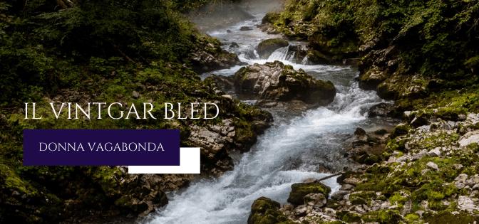 Alla scoperta della natura della Slovenia: il Vintgar Bled