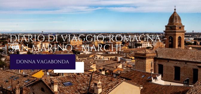 Diario di viaggio: Romagna, San Marino, Marche