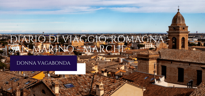 Diario di viaggio: Romagna, San Marino, Marche – Giorno 1