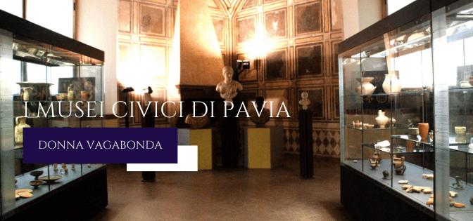 Il Museo del mese di Luglio: i Musei civici di Pavia