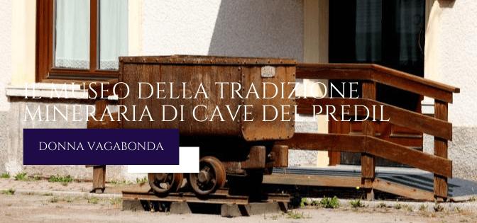 Il Museo del mese di Gennaio: il museo della tradizione mineraria di Cave del Predil
