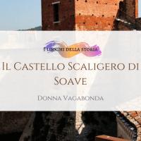 Il Castello Scaligero di Soave