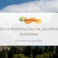 Friuli Venezia Giulia, Austria e Slovenia: Giorno 3