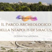 Il Parco archeologico della Neapolis di Siracusa