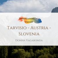 Pianificazione del viaggio: Tarvisio - Austria e Slovenia 2019